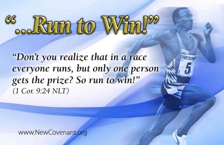 In the Race of Life, we are encourage to run that we might win.