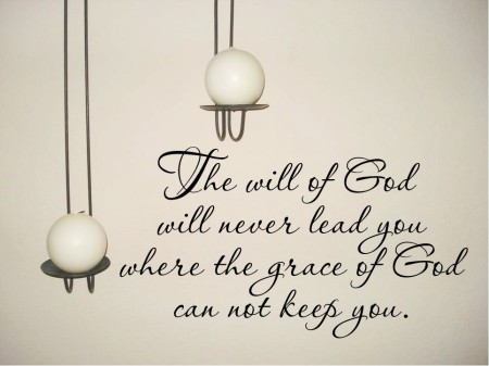 The will of God will not take you