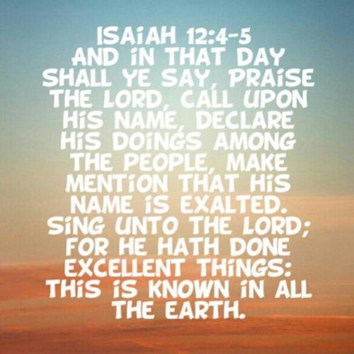 Isaiah 12--4-5