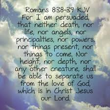 Image result for Romans 8 37 38 39