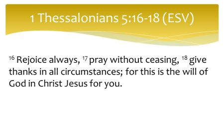 1 Thessalonians 5--16-18