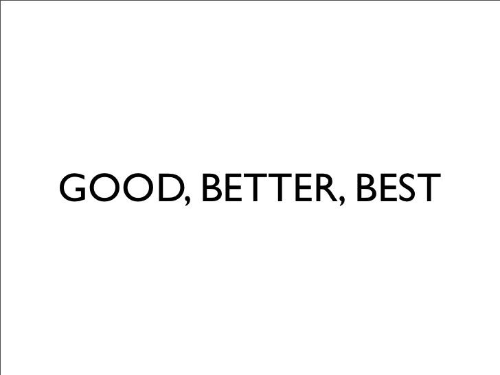 good-better-best